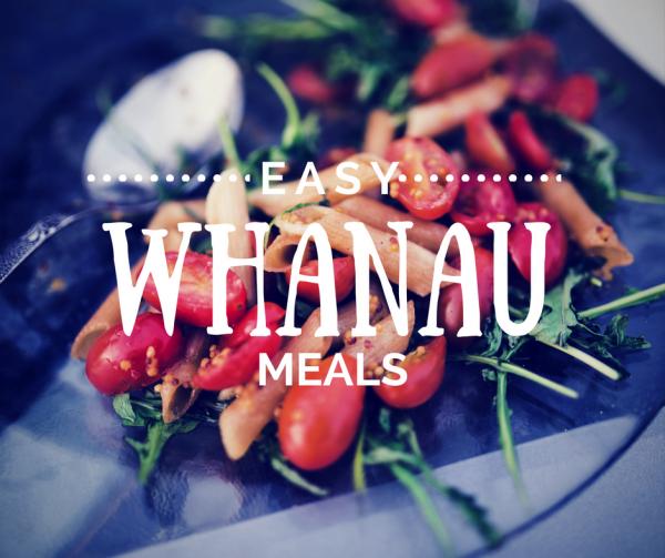 Easy Whanau Meals